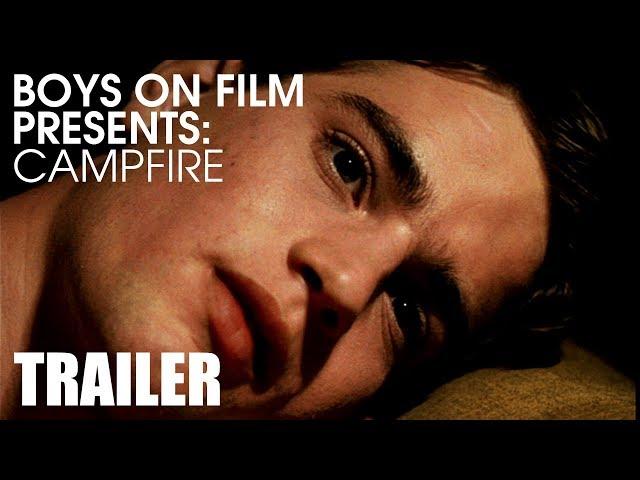 BOYS ON FILM: CAMPFIRE (TRAILER)