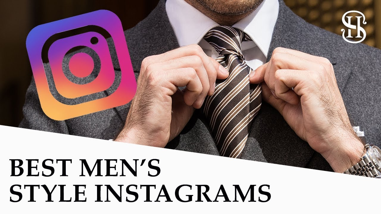 Best Men S Style Instagram Accounts Real Style Only Youtube