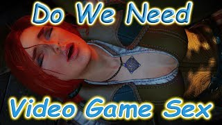 Does Sex In Video Games Make The Game Better?? #SexGames
