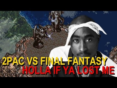 2Pac vs Final Fantasy - Holla If Ya Hear Me(Searching For Friends Remix)