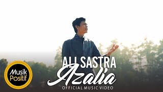 Ali Sastra - Azalia (Official Music Video)