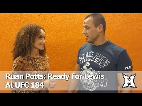 UFC 184: South Africa's Ruan Potts Talks Lewis Fight, New Training Camp