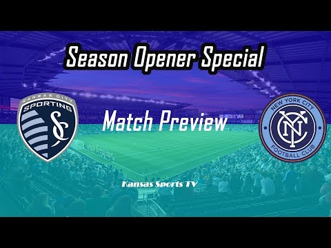 Sporting KC VS New York City FC Match Preview 3-4-18