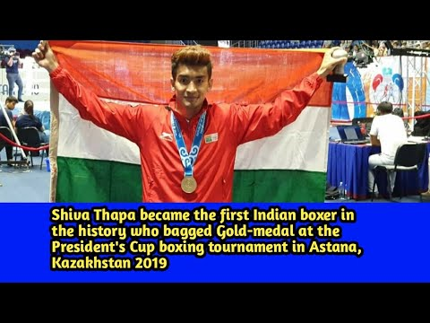 Shiva Thapa first indian boxer to bag Gold Medal at Kazakhstan