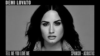 Demi Lovato - Tell Me You Love Me (Spanish Acoustic)