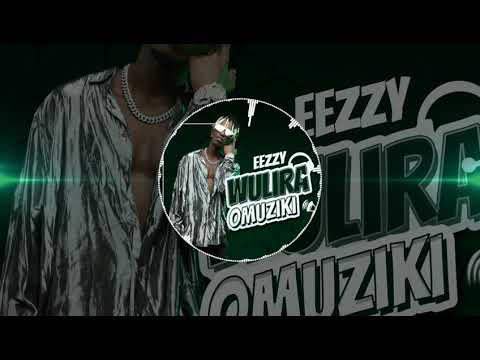 Eezzy - Wulira Omuziki Official Audio ( 2021)