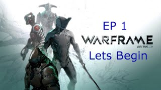 Warframe Lets Play EP 1 Let the Game Begin (PS4 Gameplay)