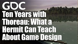 Ten Years with Thoreau: What a Hermit Can Teach About Game Design
