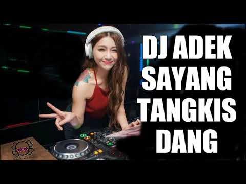 DJ OHH ADEK SAYANG TANGKIS DANG 2018 MANTAP JIWA