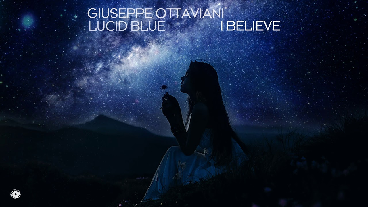 Giuseppe Ottaviani & Lucid Blue - I Believe - YouTube
