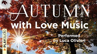 Autumn With Love Music - Luca Olivieri - Classic Love Songs Playlist PLAYaudio