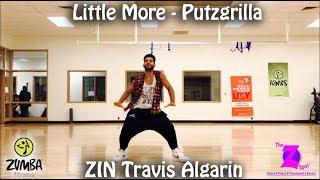Little More - Putzgrilla - [Zumba Fitness] - Travis Algarin