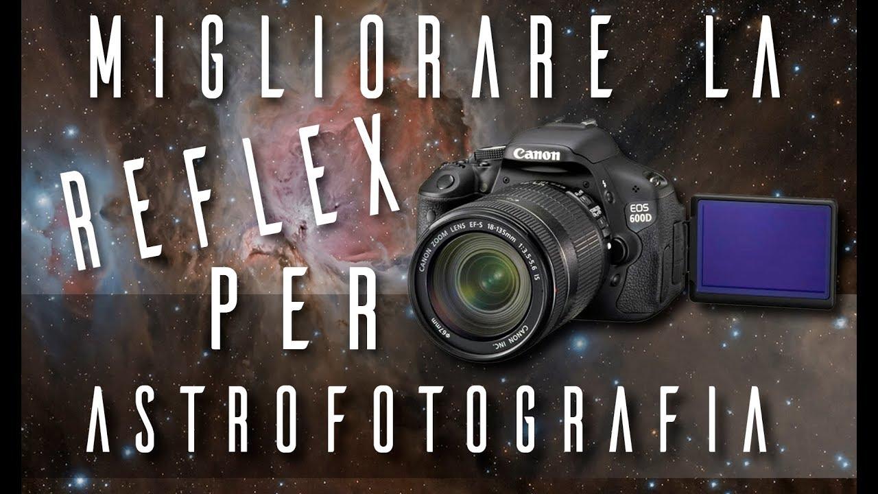 Migliorare La Reflex Per Astrofotografia Con Telescopio O Obiettivo