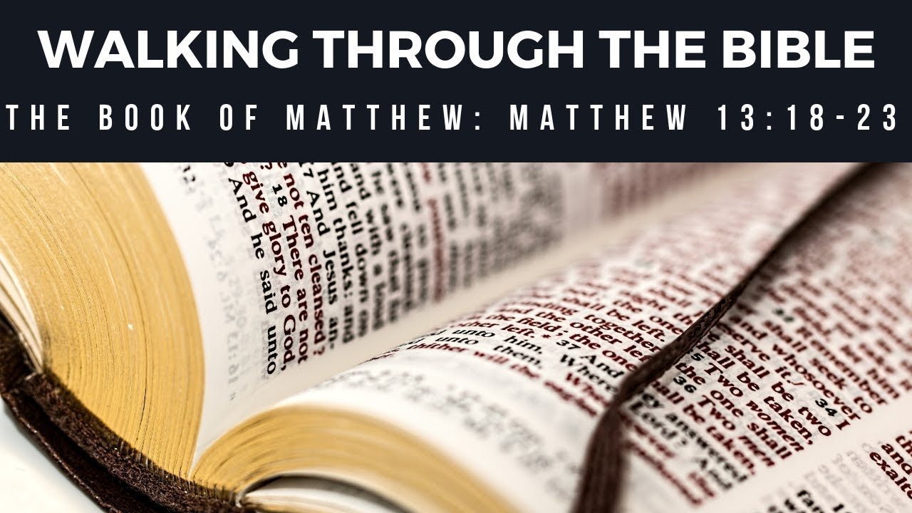 The Meaning of the Parable of the Sower [Matthew 13:18-23] [Lesson 65]  [Walking Through the Bible]