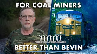 For Coal Miners - Better Than Bevin