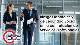 Riesgos laborales y de Seguridad Social en la contratación de Servicios Profesionales   Laboral 360