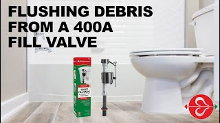 How to Fix Toilet Running Continuously or Making Hissing Sound: Flushing Debris from 400A Fill Valve