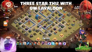 Queen Walk Lavaloon TH12 attack Strategy 2019   Three Star TH12 attacks   Clash of Clans Game play