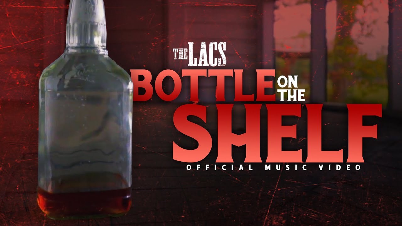 The Lacs - Bottle On A Shelf (Official Music Video)
