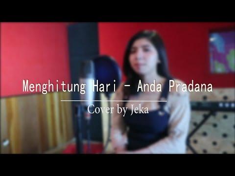 MENGHITUNG HARI - ANDA PRADANA COVER BY JEKA