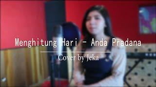 Gambar cover MENGHITUNG HARI - ANDA PRADANA COVER BY JEKA