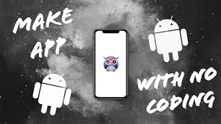 How to Create Your Own Android APP for Free Without CODING in just 5 Minutes ?