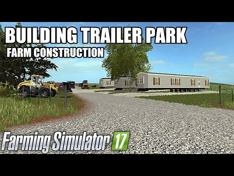 BUILDING TRAILER PARK - MUTIPLAYER - FARM SIMULATOR 2017
