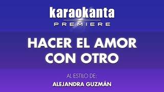 Karaokanta - Alejandra Guzmán - Hacer el amor con otro
