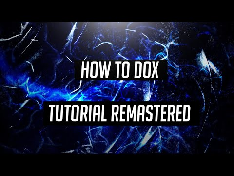 How To Dox Tutorial : Remastered