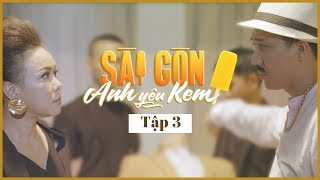 Sài Gòn Anh Yêu Kem Tập 3 - Việt Hương, Trấn Thành Full HD