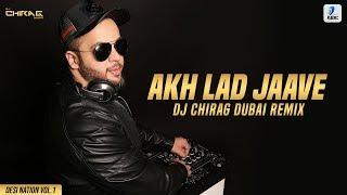 Akh Lad Jaave Remix DJ Chirag Dubai Mp3 Song Download