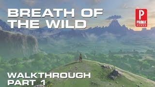 Zelda: Breath of the Wild Walkthrough Part 1 - Sheikah Slate, The Great Plateau Tower
