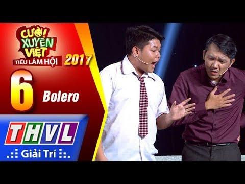 THVL | Cười xuyên Việt – Tiếu lâm hội 2017: Tập 6 – Bolero