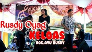 Live show Rusdy Oyag Keloas Voc.Ayu Rusdy