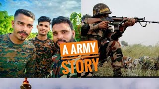 🇮🇳 A ARMY  STORY 🇮🇳