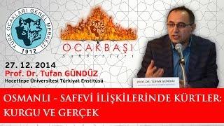 Osmanlı-Safevi İlişkilerinde Kürtler: Kurgu ve Gerçek - Prof. Dr. Tufan GÜNDÜZ