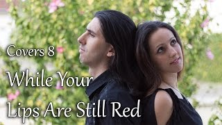 While Your Lips Are Still Red - Folk/Metal Duo Cover
