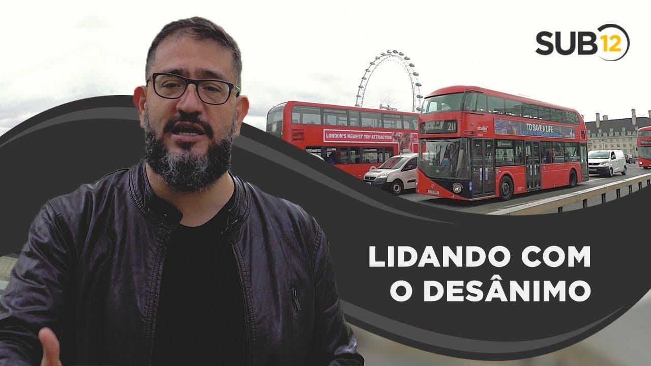 [SUB12] LIDANDO COM O DESÂNIMO - Luciano Subirá
