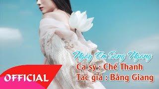 Ngày Em Sang Ngang - Chế Thanh | Nhạc Trữ Tình 2017 | MV Audio