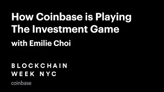 How Coinbase is Playing the Investment Game, with Emilie Choi