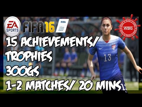 FIFA 16 - EASY 15 Achievement/Trophy Guide | 300GS IN 20 MINUTES OR 1-2 MATCHES