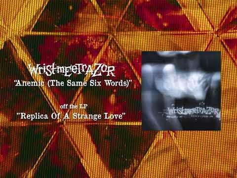 WRISTMEETRAZOR - ANEMIC (THE SAME SIX WORDS)