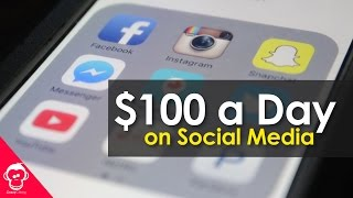 How To Make $100 a Day on Social Media (2017)