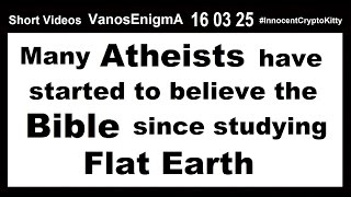 160325 Atheists Bible Flat Earth Truth Cosmology God Devil Gnosis Geography Moon Sun Space Bitcoin