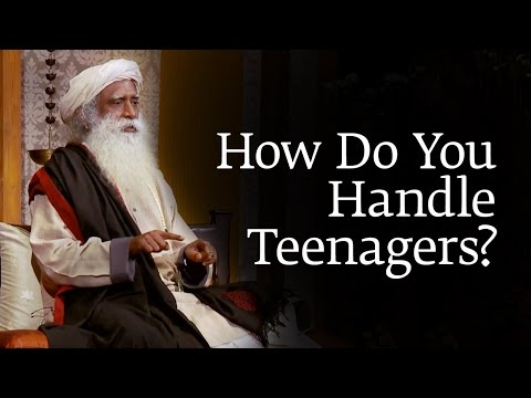 How Do You Handle Teenagers? | Sadhguru