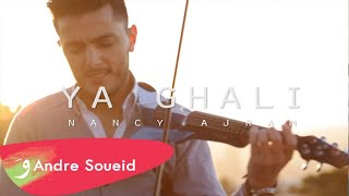 Ya Ghali - Nancy Ajram - Violin Cover by Andre Soueid
