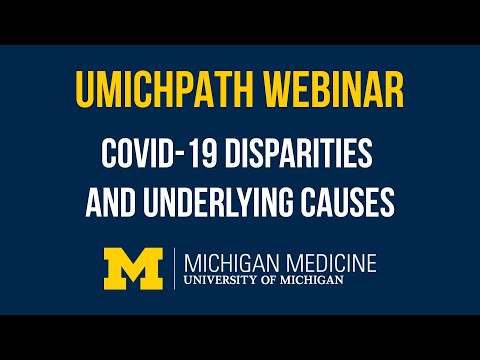 UMichPath Webinar: COVID-19 Disparities and Underlying Causes
