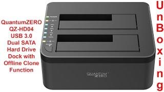 QuantumZERO QZ-HD04 USB 3.0 Dual SATA Hard Drive Dock with Offline Clone Function | UnBoxing