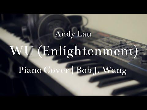 劉德華 Andy Lau - 悟 Enlightenment(Piano Cover by Bob J. Wang 王耀仟)