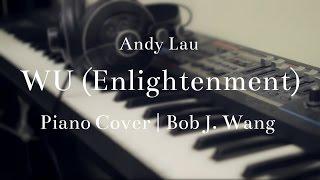 劉德華 Andy Lau 悟 Enlightenment Piano Cover by Bob J Wang 王耀仟